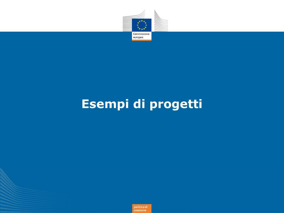politica di coesione Grazie per l'attenzione www.ec.europa.eu/inforegio www.twitter.com/@EU_Regional Piattaforma collaborativa DG REGIO www.yammer.com/regionetwork www.flickr.com/euregional www.facebook.com/EuropeanCommission www.linkedin.com/company/1809 plus.google.com/+EuropeanCommission Iscrivetevi al nostro «REGIOFLASH» www.inforegiodoc.eu
