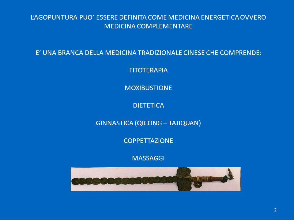 2 L'AGOPUNTURA PUO' ESSERE DEFINITA COME MEDICINA ENERGETICA OVVERO MEDICINA COMPLEMENTARE E' UNA BRANCA DELLA MEDICINA TRADIZIONALE CINESE CHE COMPRE