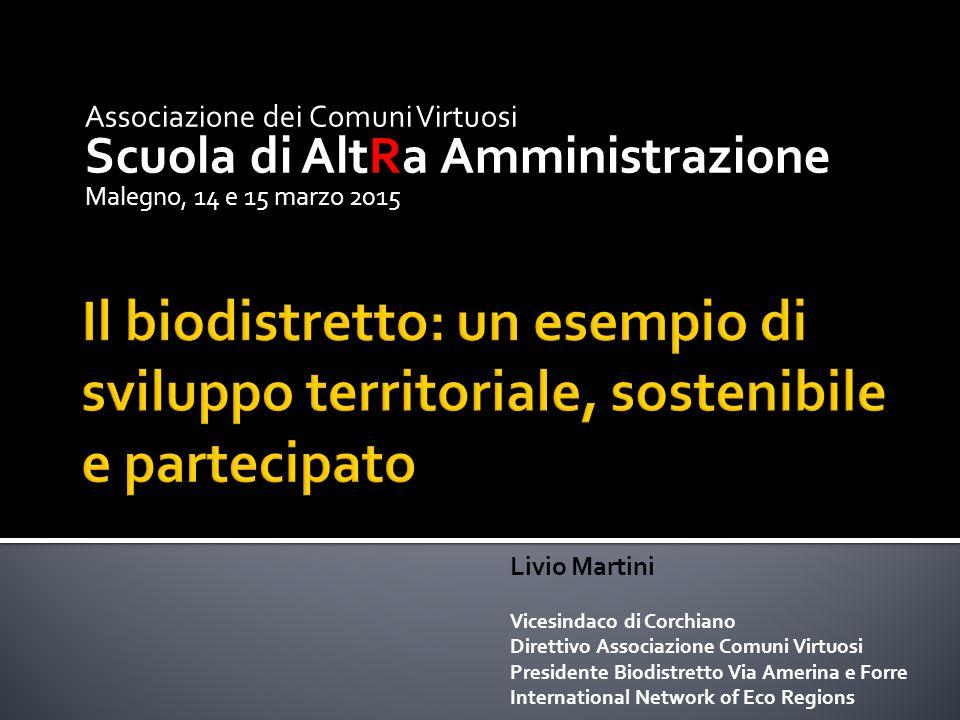 Associazione dei Comuni Virtuosi Scuola di AltRa Amministrazione Malegno, 14 e 15 marzo 2015 Livio Martini Vicesindaco di Corchiano Direttivo Associaz