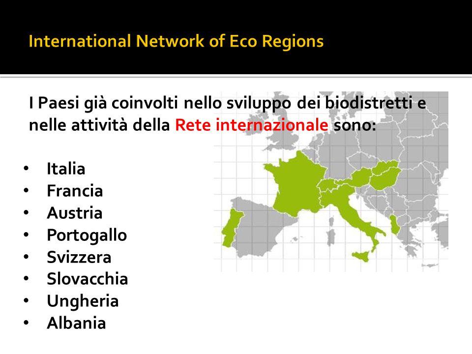 I Paesi già coinvolti nello sviluppo dei biodistretti e nelle attività della Rete internazionale sono: Italia Francia Austria Portogallo Svizzera Slov