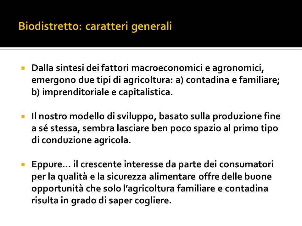  Dalla sintesi dei fattori macroeconomici e agronomici, emergono due tipi di agricoltura: a) contadina e familiare; b) imprenditoriale e capitalistic
