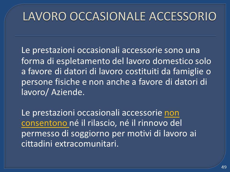 Le prestazioni occasionali accessorie sono una forma di espletamento del lavoro domestico solo a favore di datori di lavoro costituiti da famiglie o p
