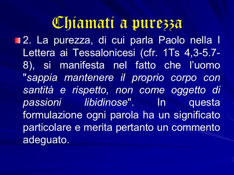 Chiamati a purezza 2.La purezza, di cui parla Paolo nella I Lettera ai Tessalonicesi (cfr.