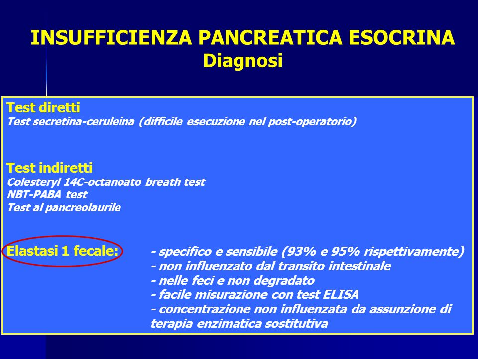 Diagnosi Test diretti Test secretina-ceruleina (difficile esecuzione nel post-operatorio) Test indiretti Colesteryl 14C-octanoato breath test NBT-PABA