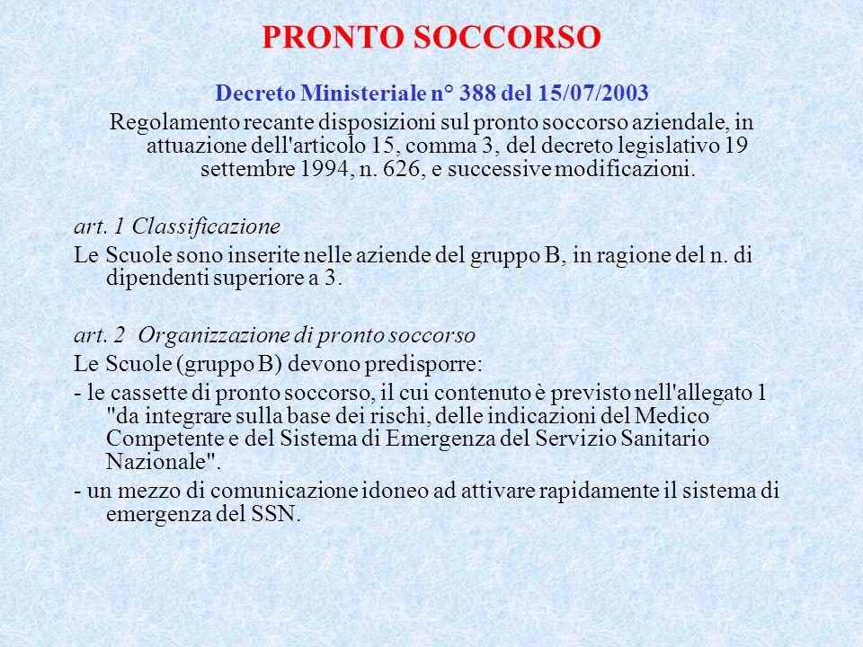 PRONTO SOCCORSO Decreto Ministeriale n° 388 del 15/07/2003 Regolamento recante disposizioni sul pronto soccorso aziendale, in attuazione dell'articolo