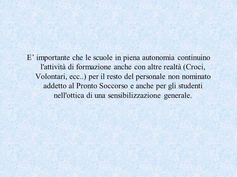 E' importante che le scuole in piena autonomia continuino l'attività di formazione anche con altre realtà (Croci, Volontari, ecc..) per il resto del p
