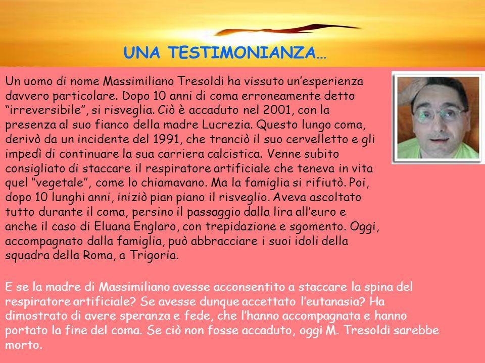 UNA TESTIMONIANZA… Un uomo di nome Massimiliano Tresoldi ha vissuto un'esperienza davvero particolare.