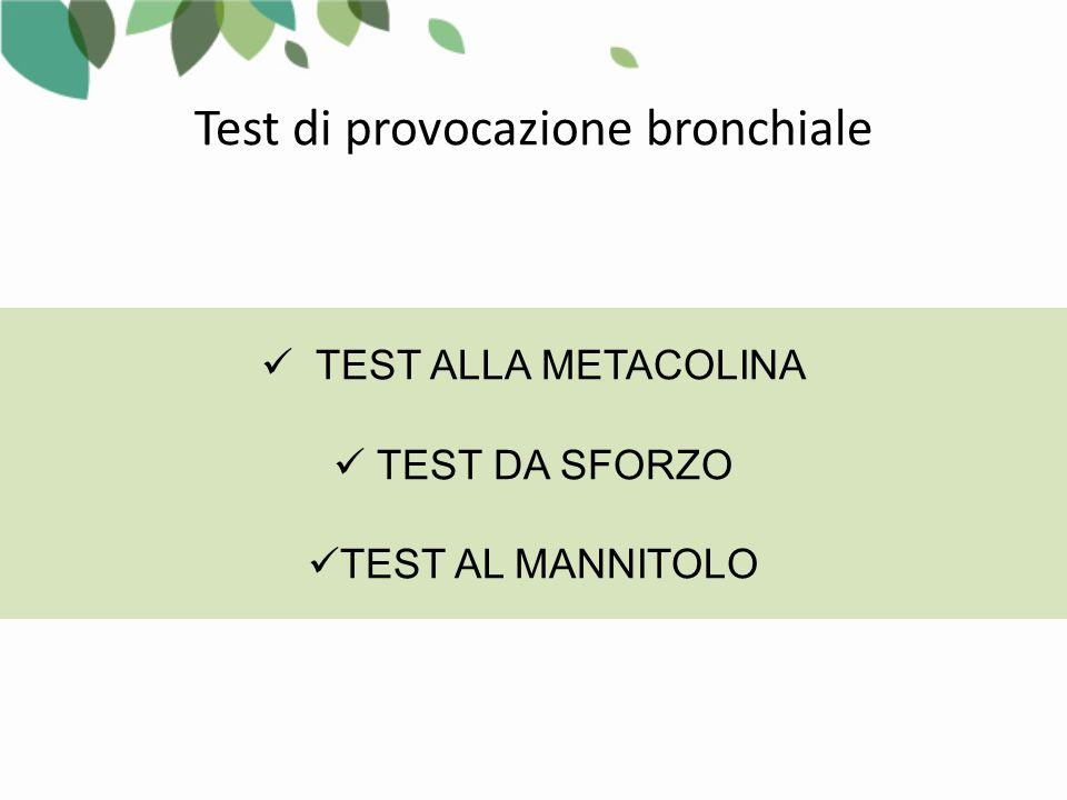 TEST ALLA METACOLINA TEST DA SFORZO TEST AL MANNITOLO Test di provocazione bronchiale