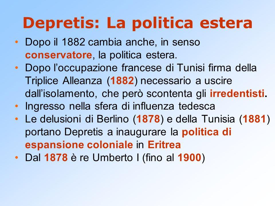 Depretis: La politica estera Dopo il 1882 cambia anche, in senso conservatore, la politica estera. Dopo l'occupazione francese di Tunisi firma della T
