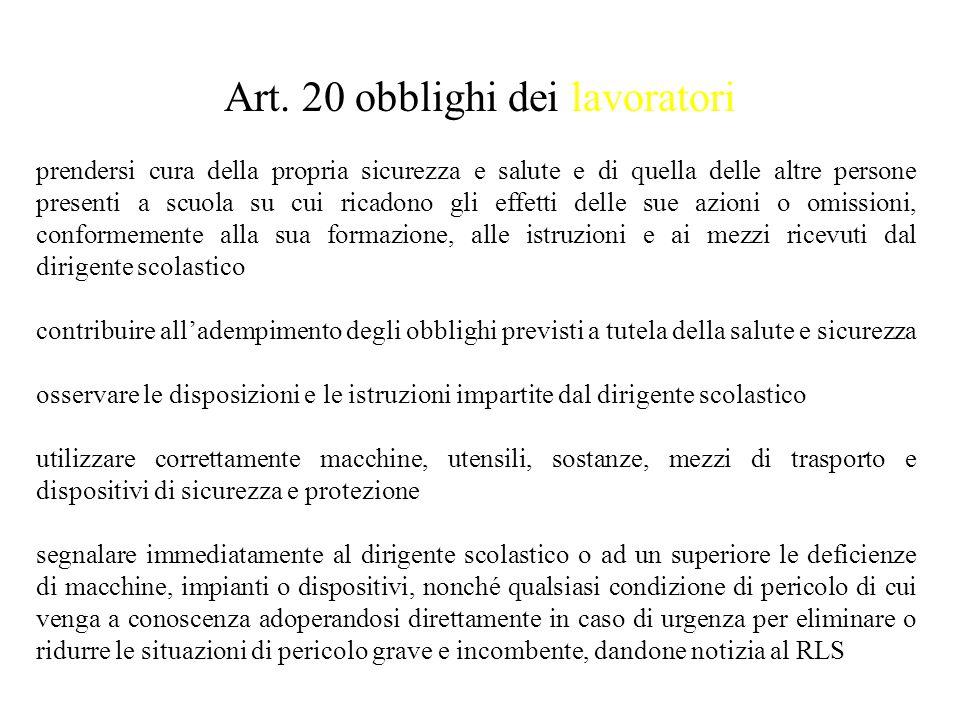 Art. 20 obblighi dei lavoratori prendersi cura della propria sicurezza e salute e di quella delle altre persone presenti a scuola su cui ricadono gli