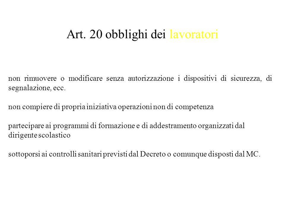 Art. 20 obblighi dei lavoratori non rimuovere o modificare senza autorizzazione i dispositivi di sicurezza, di segnalazione, ecc. non compiere di prop