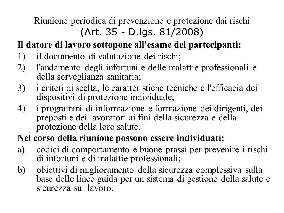 Riunione periodica di prevenzione e protezione dai rischi (Art. 35 - D.lgs. 81/2008) Il datore di lavoro sottopone all'esame dei partecipanti: 1)il do