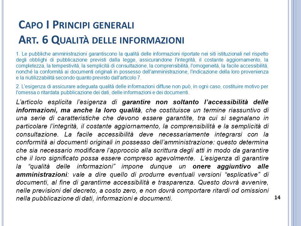 C APO I P RINCIPI GENERALI A RT. 6 Q UALITÀ DELLE INFORMAZIONI 1. Le pubbliche amministrazioni garantiscono la qualità delle informazioni riportate ne