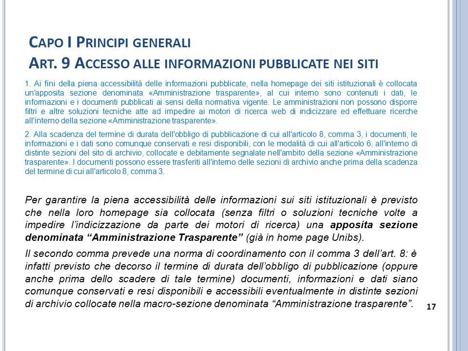 C APO I P RINCIPI GENERALI A RT. 9 A CCESSO ALLE INFORMAZIONI PUBBLICATE NEI SITI 1. Ai fini della piena accessibilità delle informazioni pubblicate,