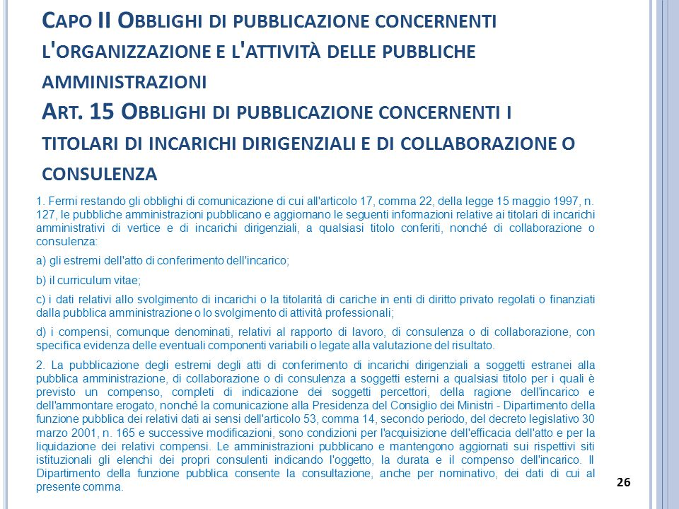 C APO II O BBLIGHI DI PUBBLICAZIONE CONCERNENTI L ' ORGANIZZAZIONE E L ' ATTIVITÀ DELLE PUBBLICHE AMMINISTRAZIONI A RT. 15 O BBLIGHI DI PUBBLICAZIONE