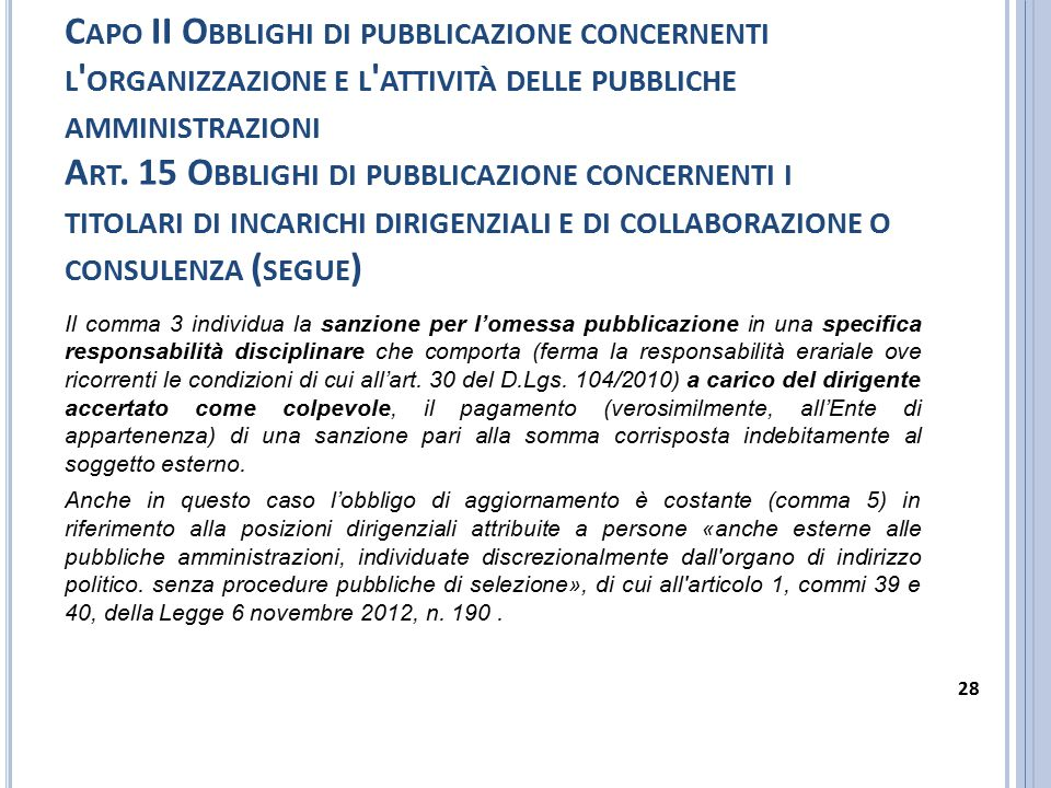 C APO II O BBLIGHI DI PUBBLICAZIONE CONCERNENTI L ORGANIZZAZIONE E L ATTIVITÀ DELLE PUBBLICHE AMMINISTRAZIONI A RT.