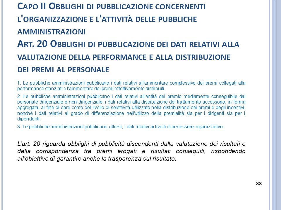 C APO II O BBLIGHI DI PUBBLICAZIONE CONCERNENTI L ' ORGANIZZAZIONE E L ' ATTIVITÀ DELLE PUBBLICHE AMMINISTRAZIONI A RT. 20 O BBLIGHI DI PUBBLICAZIONE
