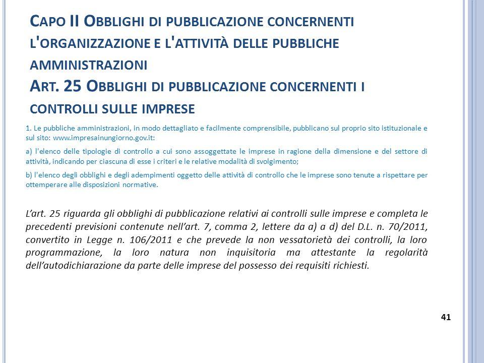 C APO II O BBLIGHI DI PUBBLICAZIONE CONCERNENTI L ' ORGANIZZAZIONE E L ' ATTIVITÀ DELLE PUBBLICHE AMMINISTRAZIONI A RT. 25 O BBLIGHI DI PUBBLICAZIONE