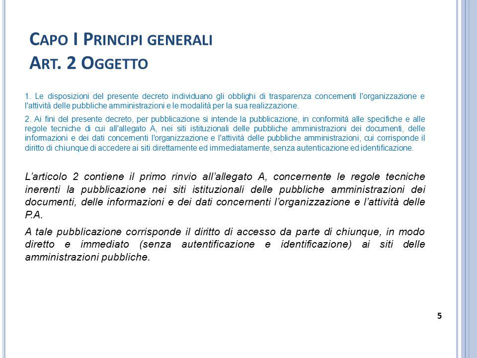 C APO I P RINCIPI GENERALI A RT. 2 O GGETTO 1. Le disposizioni del presente decreto individuano gli obblighi di trasparenza concernenti l'organizzazio