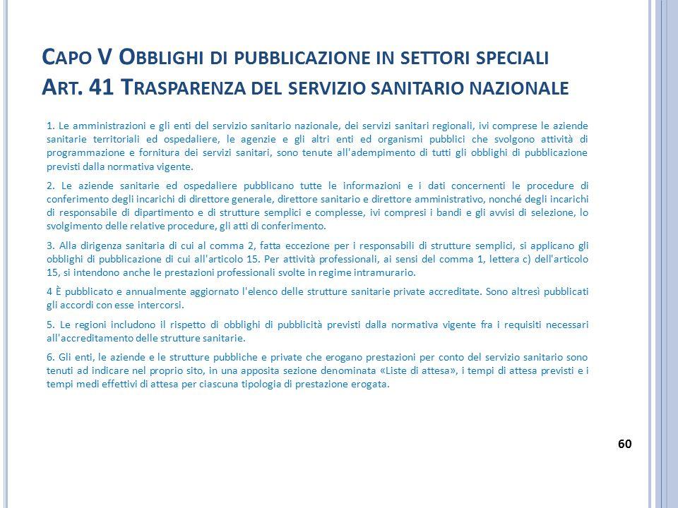 C APO V O BBLIGHI DI PUBBLICAZIONE IN SETTORI SPECIALI A RT. 41 T RASPARENZA DEL SERVIZIO SANITARIO NAZIONALE 1. Le amministrazioni e gli enti del ser
