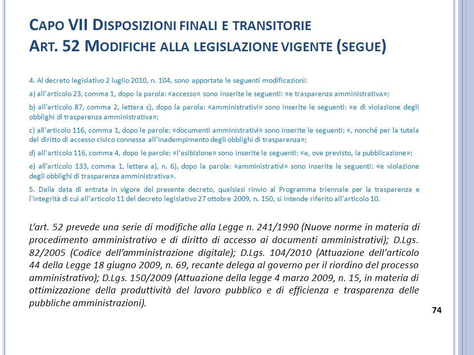 C APO VII D ISPOSIZIONI FINALI E TRANSITORIE A RT. 52 M ODIFICHE ALLA LEGISLAZIONE VIGENTE ( SEGUE ) 4. Al decreto legislativo 2 luglio 2010, n. 104,