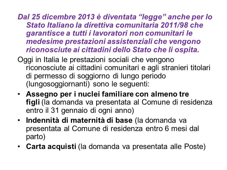 """Dal 25 dicembre 2013 è diventata """"legge"""" anche per lo Stato Italiano la direttiva comunitaria 2011/98 che garantisce a tutti i lavoratori non comunita"""