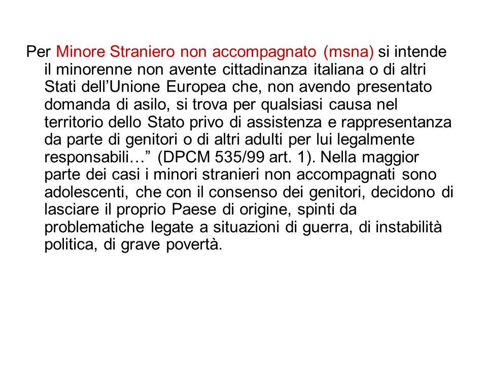 Per Minore Straniero non accompagnato (msna) si intende il minorenne non avente cittadinanza italiana o di altri Stati dell'Unione Europea che, non av