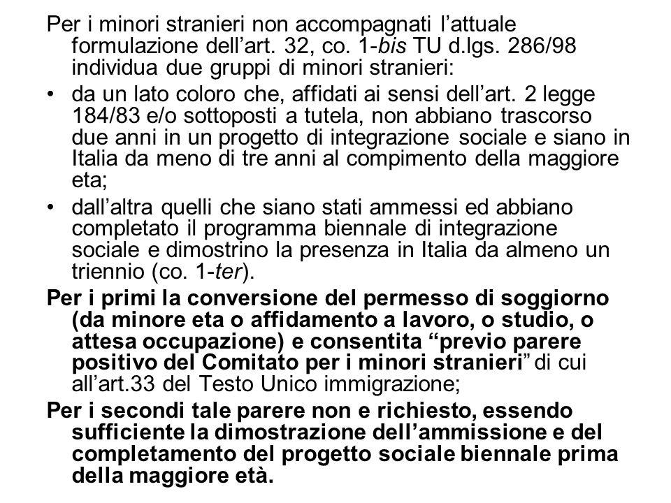 Per i minori stranieri non accompagnati l'attuale formulazione dell'art. 32, co. 1-bis TU d.lgs. 286/98 individua due gruppi di minori stranieri: da u
