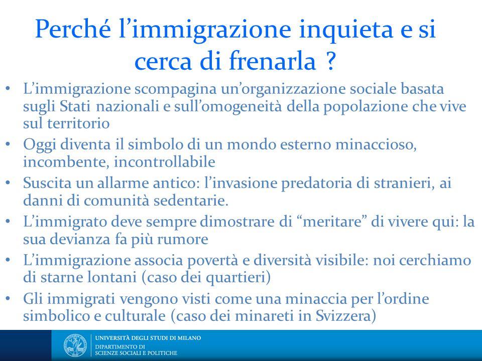 Perché l'immigrazione inquieta e si cerca di frenarla ? L'immigrazione scompagina un'organizzazione sociale basata sugli Stati nazionali e sull'omogen