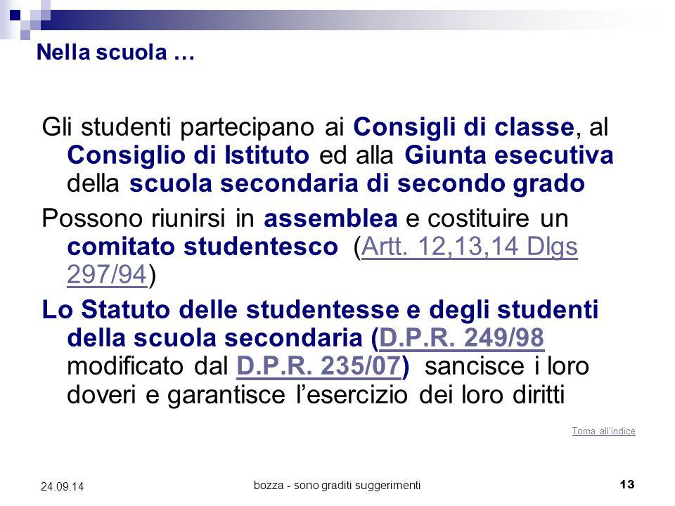 bozza - sono graditi suggerimenti13 24.09.14 Nella scuola … Gli studenti partecipano ai Consigli di classe, al Consiglio di Istituto ed alla Giunta es