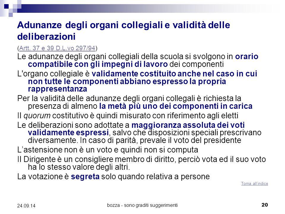 bozza - sono graditi suggerimenti20 24.09.14 Adunanze degli organi collegiali e validità delle deliberazioni (Artt. 37 e 39 D.L.vo 297/94)Artt. 37 e 3