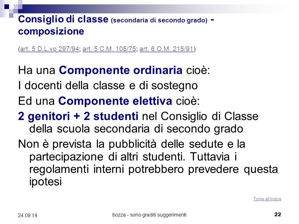bozza - sono graditi suggerimenti22 24.09.14 Consiglio di classe (secondaria di secondo grado) - composizione (art. 5 D.L.vo 297/94; art. 5 C.M. 105/7