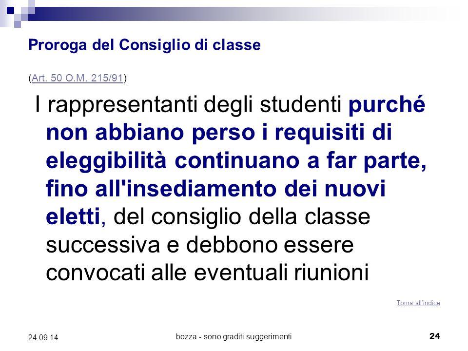 bozza - sono graditi suggerimenti24 24.09.14 Proroga del Consiglio di classe (Art. 50 O.M. 215/91)Art. 50 O.M. 215/91 I rappresentanti degli studenti