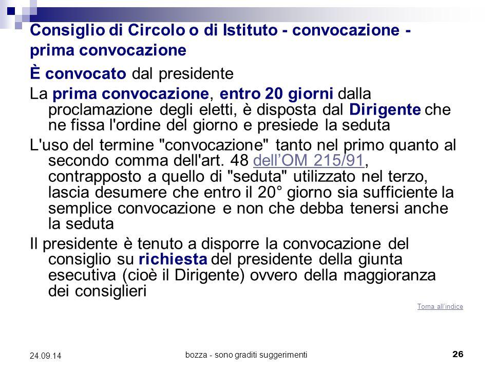 bozza - sono graditi suggerimenti26 24.09.14 Consiglio di Circolo o di Istituto - convocazione - prima convocazione È convocato dal presidente La prim