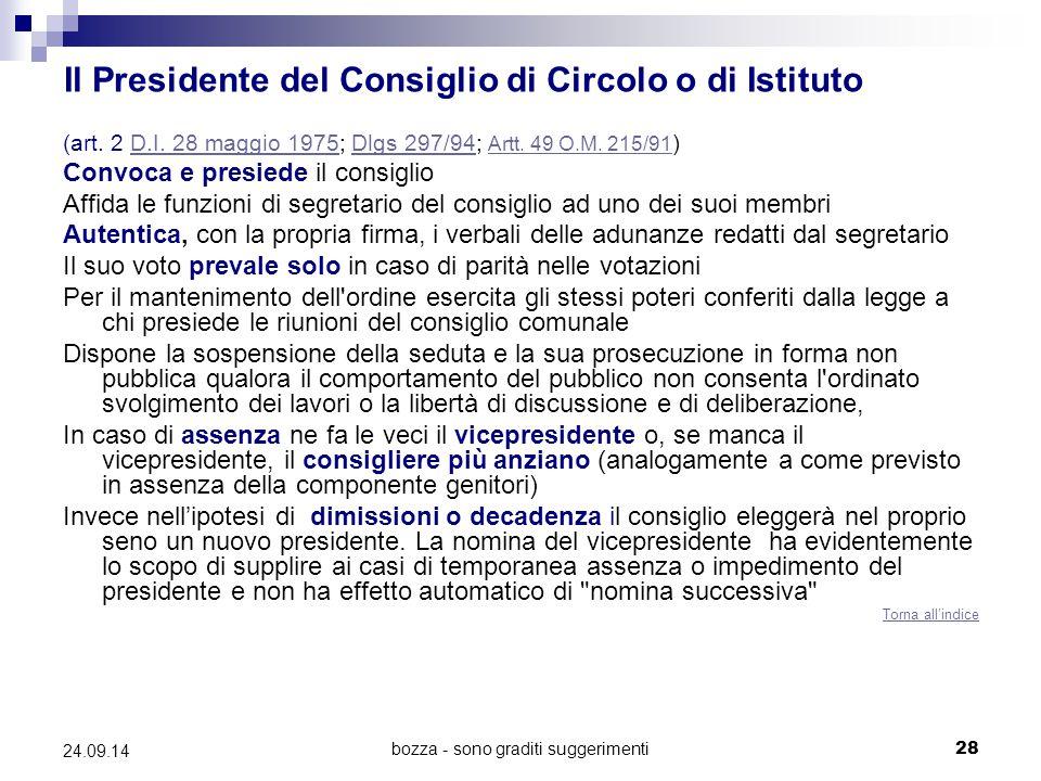 bozza - sono graditi suggerimenti28 24.09.14 Il Presidente del Consiglio di Circolo o di Istituto (art. 2 D.I. 28 maggio 1975; Dlgs 297/94; Artt. 49 O