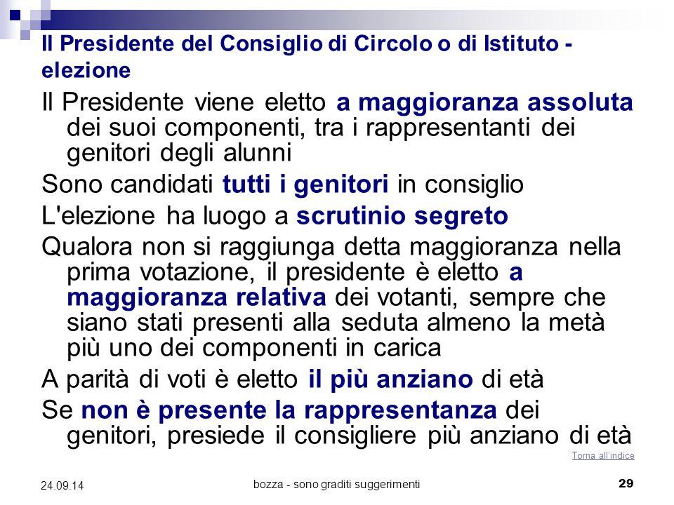 bozza - sono graditi suggerimenti29 24.09.14 Il Presidente del Consiglio di Circolo o di Istituto - elezione Il Presidente viene eletto a maggioranza