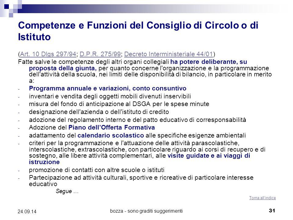 bozza - sono graditi suggerimenti31 24.09.14 Competenze e Funzioni del Consiglio di Circolo o di Istituto (Art. 10 Dlgs 297/94; D.P.R. 275/99; Decreto