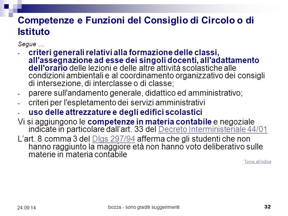 bozza - sono graditi suggerimenti32 24.09.14 Competenze e Funzioni del Consiglio di Circolo o di Istituto Segue … - criteri generali relativi alla for