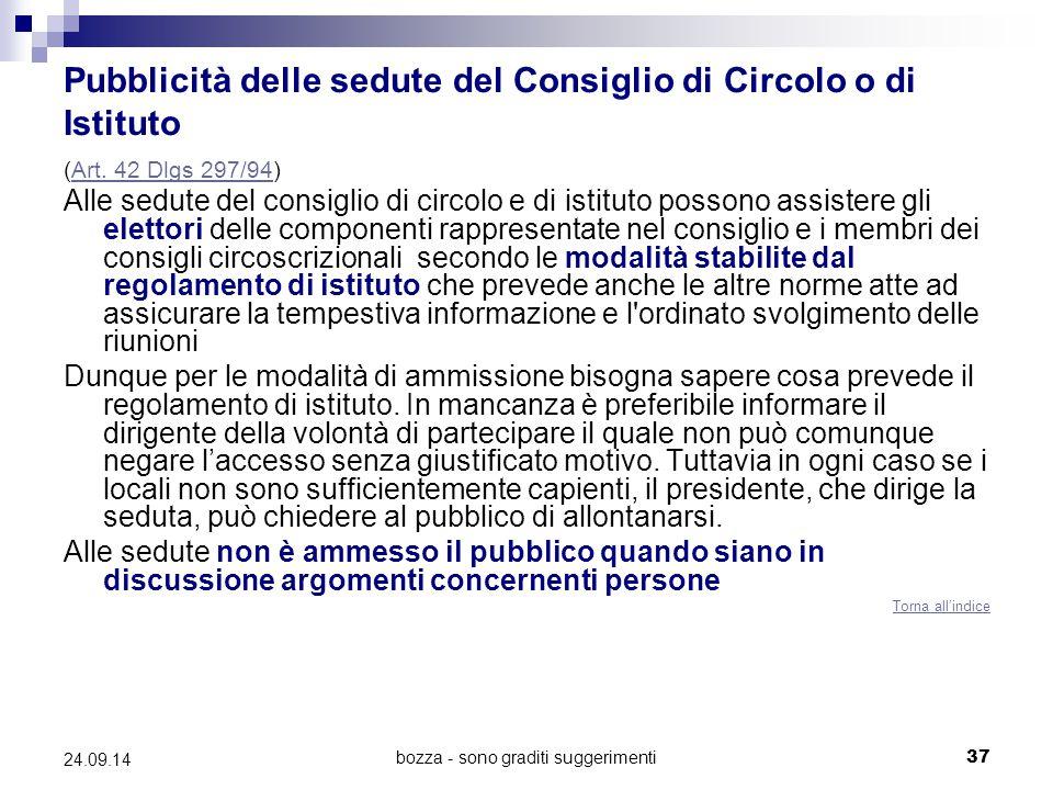 bozza - sono graditi suggerimenti37 24.09.14 Pubblicità delle sedute del Consiglio di Circolo o di Istituto (Art. 42 Dlgs 297/94)Art. 42 Dlgs 297/94 A