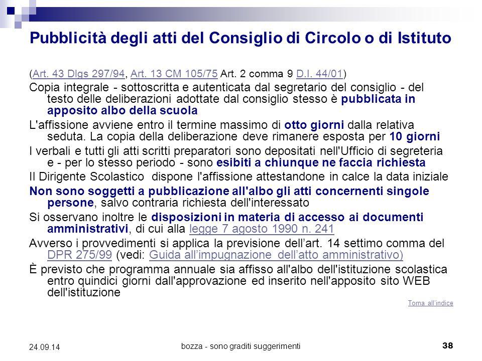 bozza - sono graditi suggerimenti38 24.09.14 Pubblicità degli atti del Consiglio di Circolo o di Istituto (Art. 43 Dlgs 297/94, Art. 13 CM 105/75 Art.