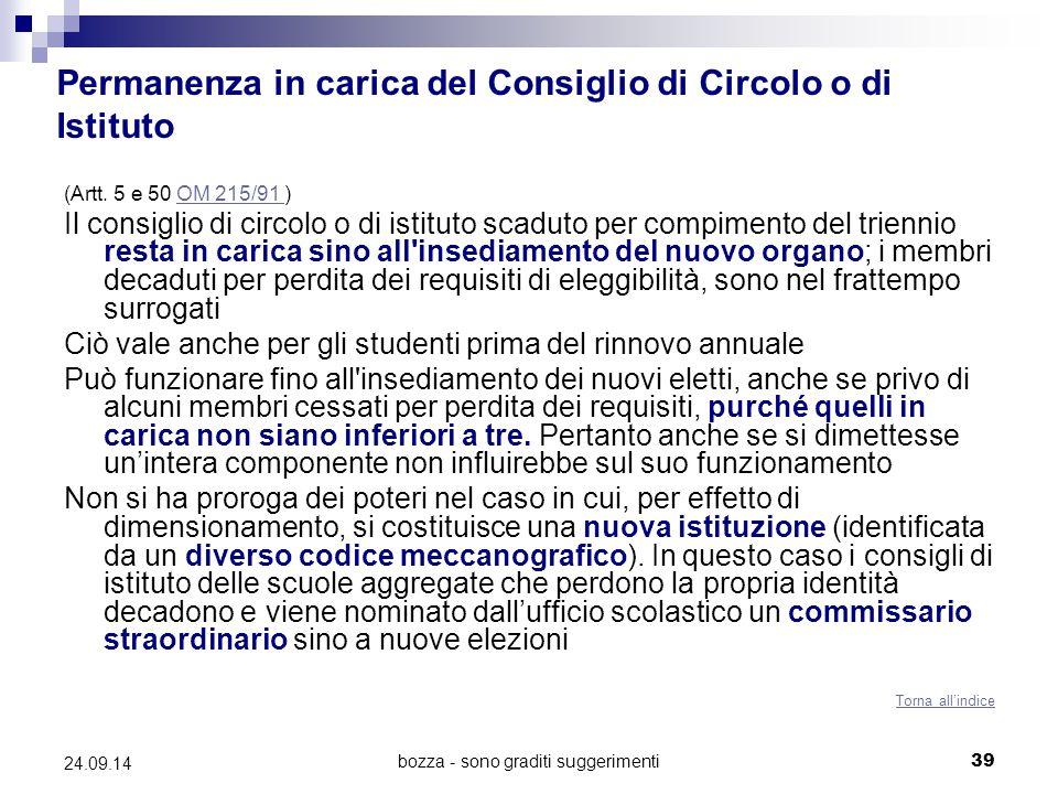 bozza - sono graditi suggerimenti39 24.09.14 Permanenza in carica del Consiglio di Circolo o di Istituto (Artt. 5 e 50 OM 215/91 )OM 215/91 Il consigl