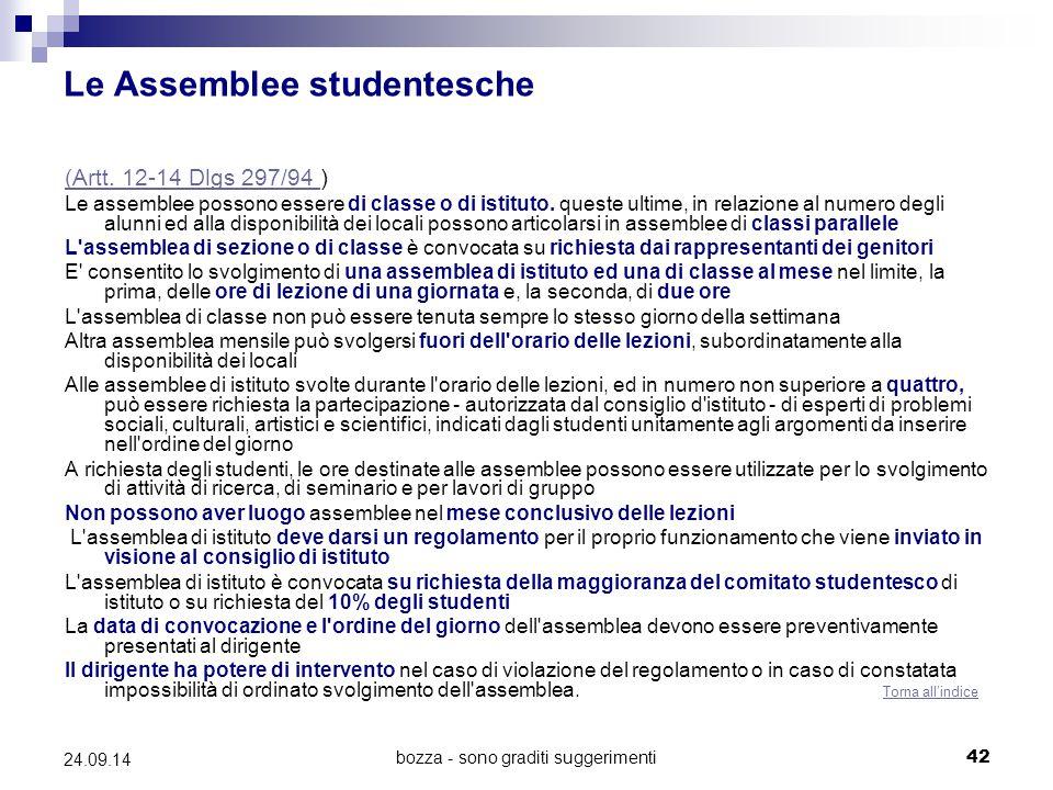bozza - sono graditi suggerimenti42 24.09.14 Le Assemblee studentesche (Artt. 12-14 Dlgs 297/94 (Artt. 12-14 Dlgs 297/94 ) Le assemblee possono essere