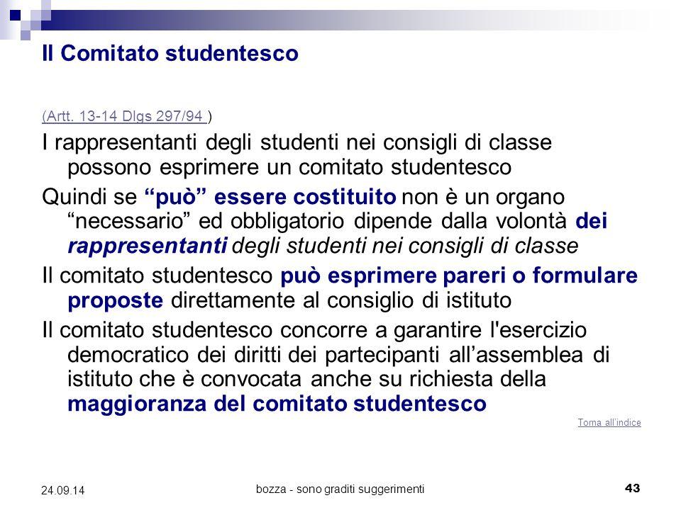 bozza - sono graditi suggerimenti43 24.09.14 Il Comitato studentesco (Artt. 13-14 Dlgs 297/94 (Artt. 13-14 Dlgs 297/94 ) I rappresentanti degli studen