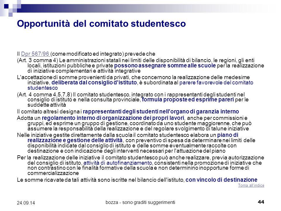 bozza - sono graditi suggerimenti44 24.09.14 Opportunità del comitato studentesco Il Dpr 567/96 (come modificato ed integrato) prevede cheDpr 567/96 (