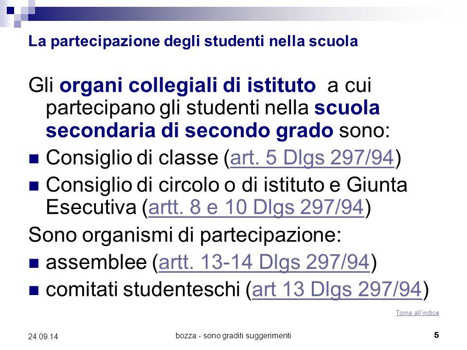 bozza - sono graditi suggerimenti5 24.09.14 La partecipazione degli studenti nella scuola Gli organi collegiali di istituto a cui partecipano gli stud