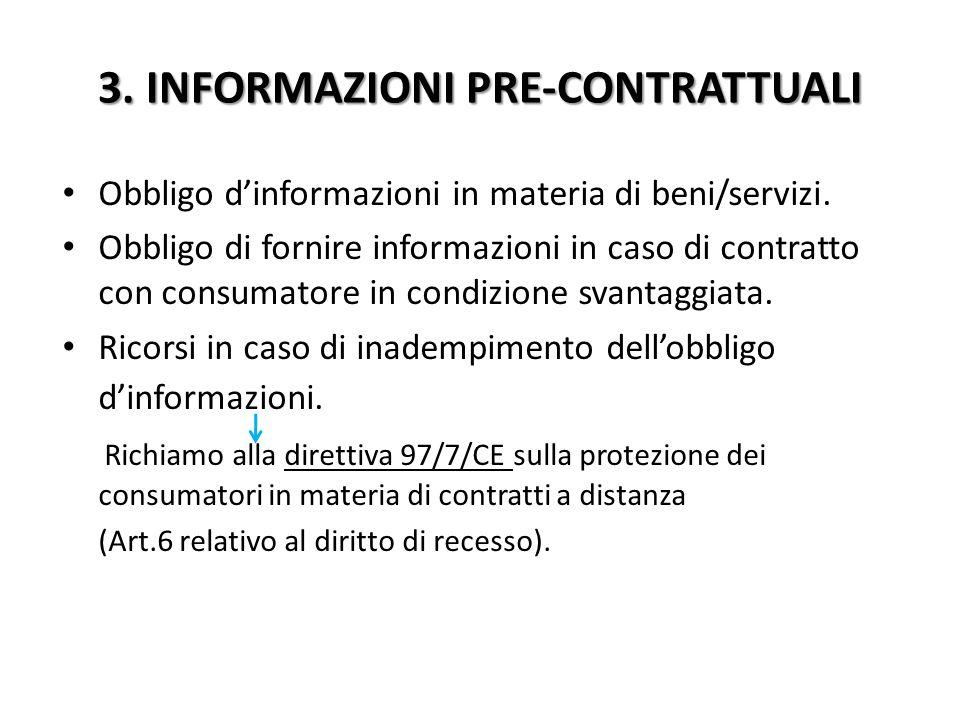 3. INFORMAZIONI PRE-CONTRATTUALI Obbligo d'informazioni in materia di beni/servizi.
