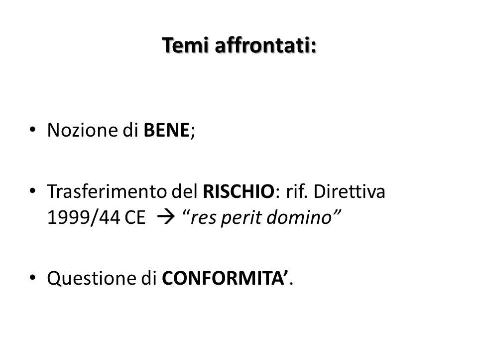 Temi affrontati: Nozione di BENE; Trasferimento del RISCHIO: rif.