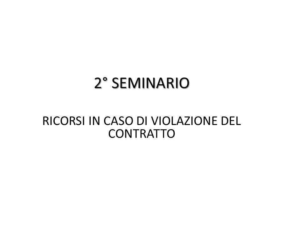 2° SEMINARIO RICORSI IN CASO DI VIOLAZIONE DEL CONTRATTO
