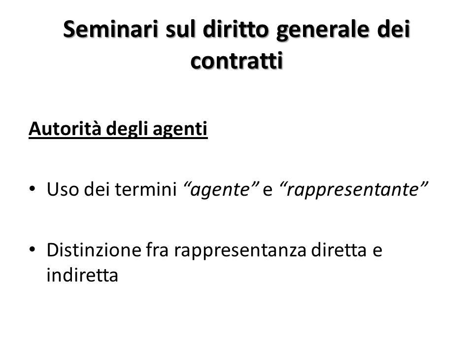 Seminari sul diritto generale dei contratti Autorità degli agenti Uso dei termini agente e rappresentante Distinzione fra rappresentanza diretta e indiretta