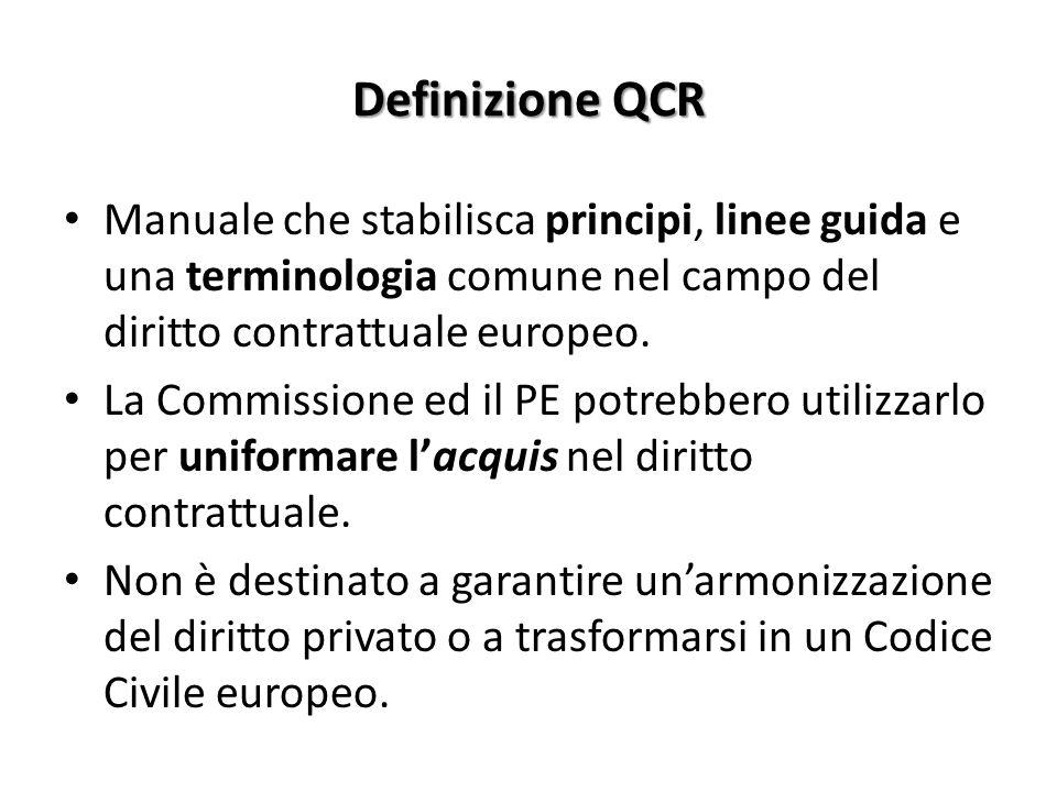 Definizione QCR Manuale che stabilisca principi, linee guida e una terminologia comune nel campo del diritto contrattuale europeo.